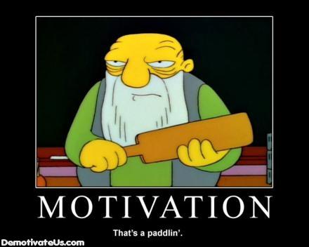 Motivation Demotivational Poster on Motivation Paddlin Demotivational Poster